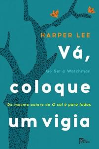 go-set-a-watchman-va-coloque-um-vigia-harper-lee-minha-vida-literaria