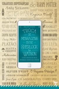 troca-de-mensagens-entre-sherlock-e-watson-mallory-ortberg-minha-vida-literaria