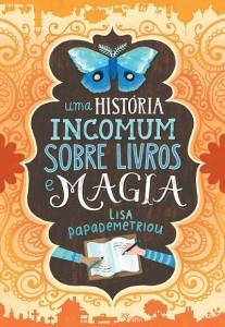 uma-historia-incomum-sobre-livros-e-magia-lisa-papademetriou-minha-vida-literaria