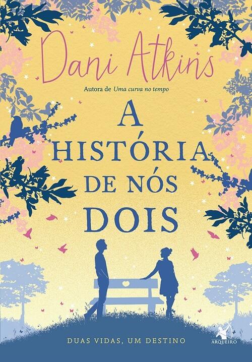A História de Nós Dois – Dani Atkins