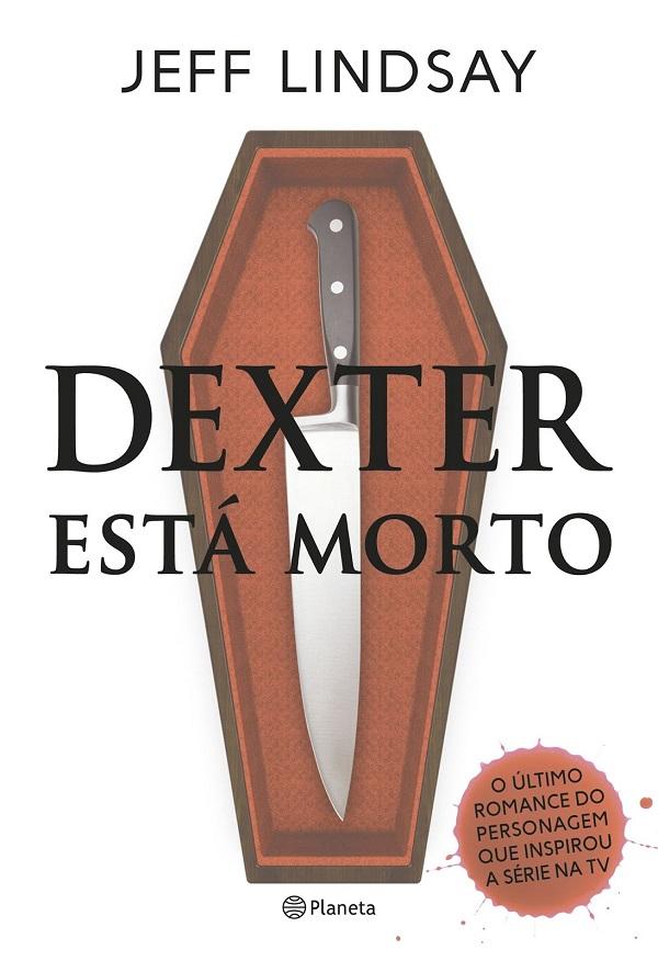 Dexter está morto – Jeff Lindsay