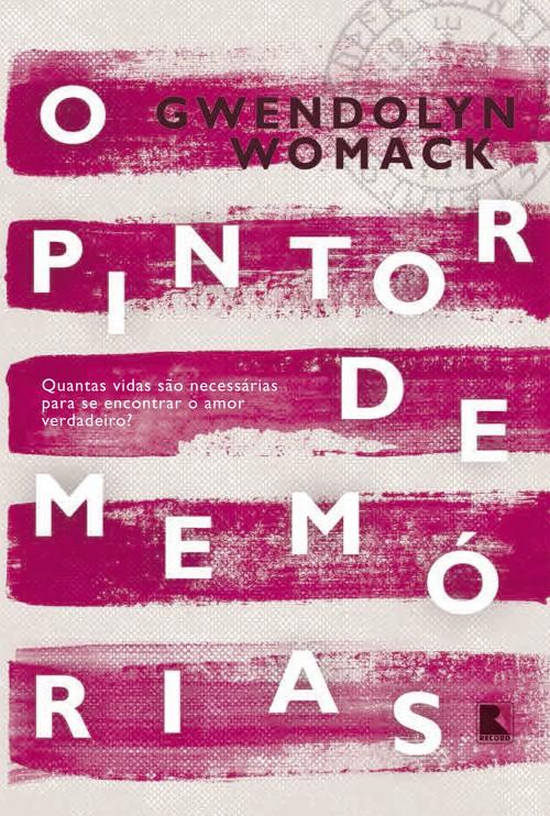 O Pintor de Memórias – Gwendolyn Womack