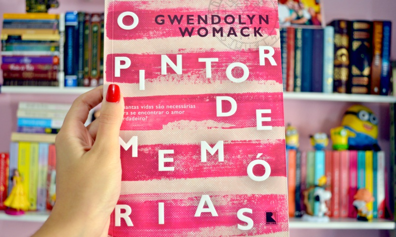 o-pintor-de-memorias-gwendolyn-womack-minha-vida-literaria2