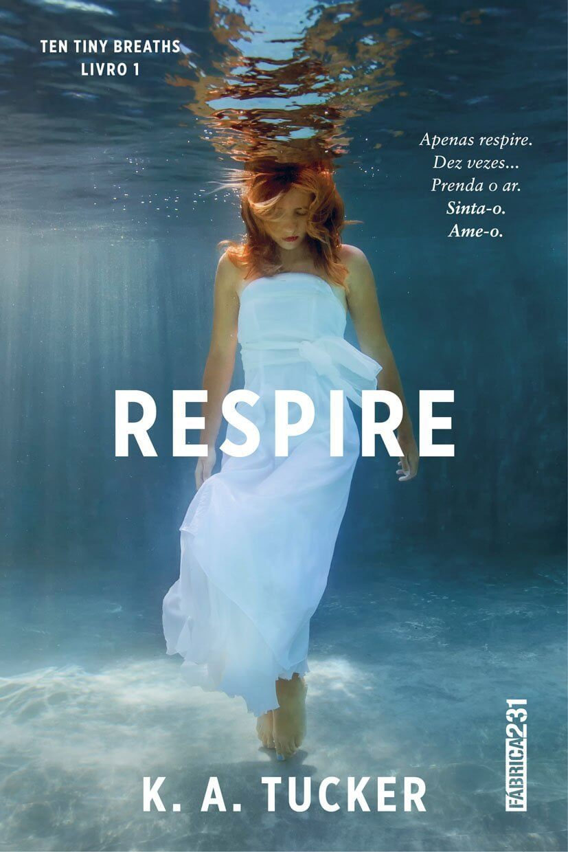 Respire – K. A. Tucker