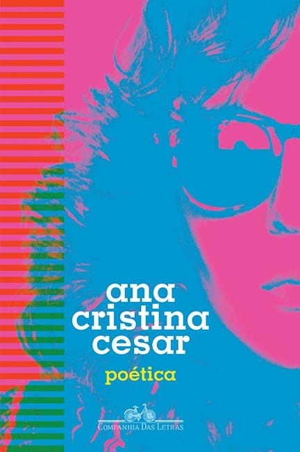[Resenha] Poética – Ana Cristina Cesar