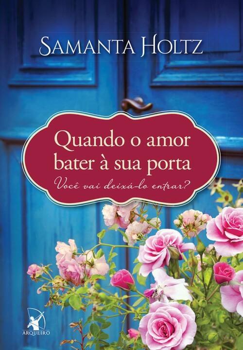 [Resenha] Quando o Amor Bater À Sua Porta – Samanta Holtz