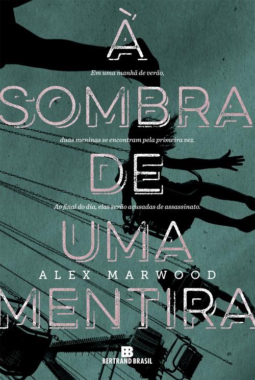À Sombra De Uma Mentira – Alex Marwood