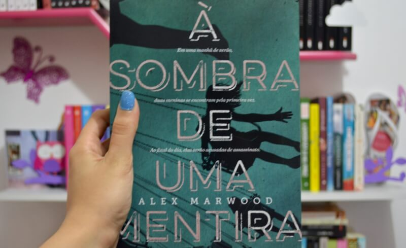 a-sombra-de-uma-mentira-alex-marwood-minha-vida-literaria2
