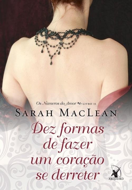 Dez Formas De Fazer Um Coração Se Derreter – Sarah MacLean