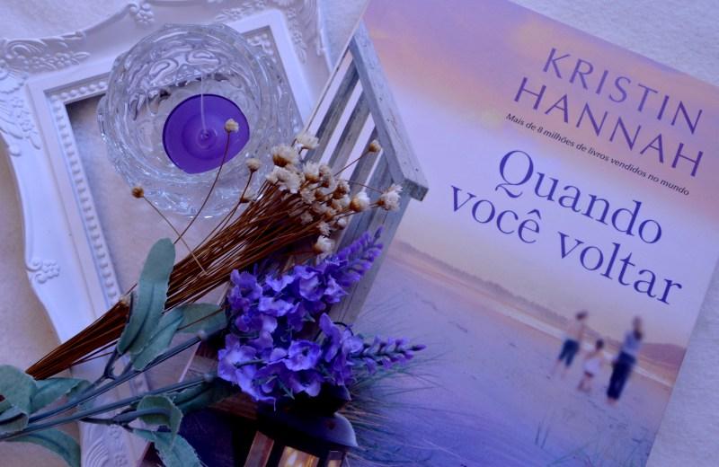 quando-voce-voltar-kristin-hannah-minha-vida-literaria3