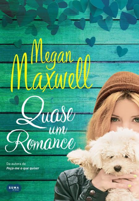 Quase um Romance – Megan Maxwell
