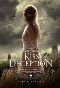 the-kiss-of-deception-mary-e-pearson-minha-vida-literaria