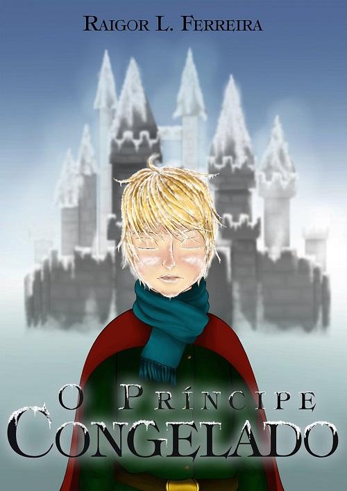 O Príncipe Congelado – Raigor Ferreira
