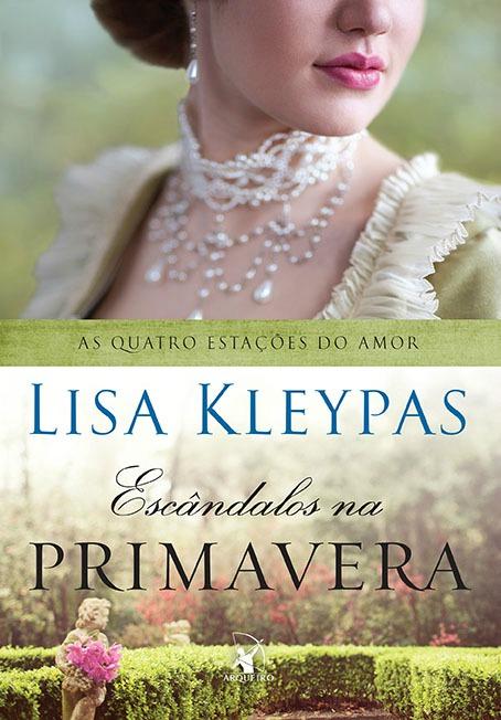 Escândalos na Primavera – Lisa Kleypas