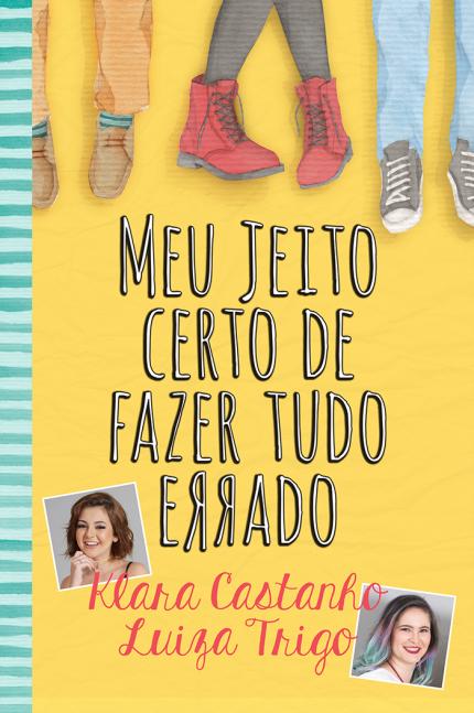 Meu Jeito Certo de Fazer Tudo Errado – Klara Castanho e Luiza Trigo