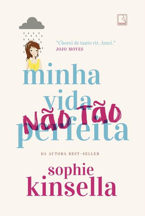 Minha Vida (Não Tão) Perfeita – Sophie Kinsella