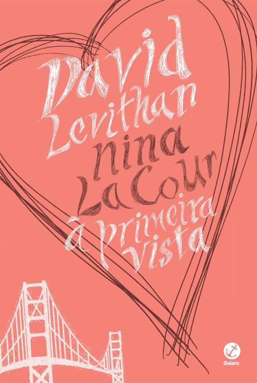 À Primeira Vista – David Levithan & Nina LaCour