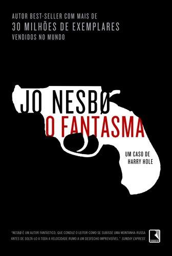 O Fantasma (Harry Hole #9) – Jo Nesbo