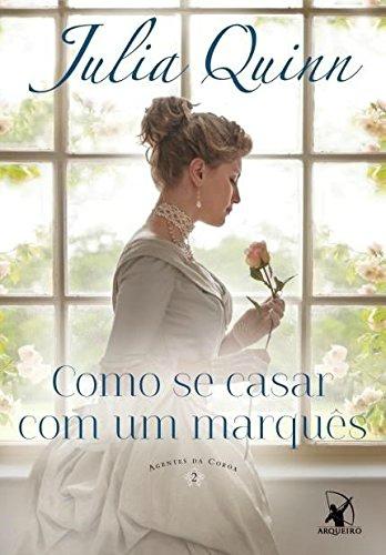 Como Se Casar com Um Marquês – Julia Quinn