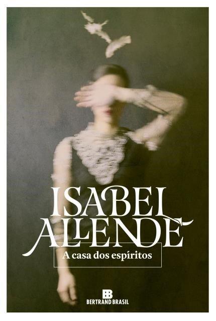 A Casa dos Espíritos – Isabel Allende