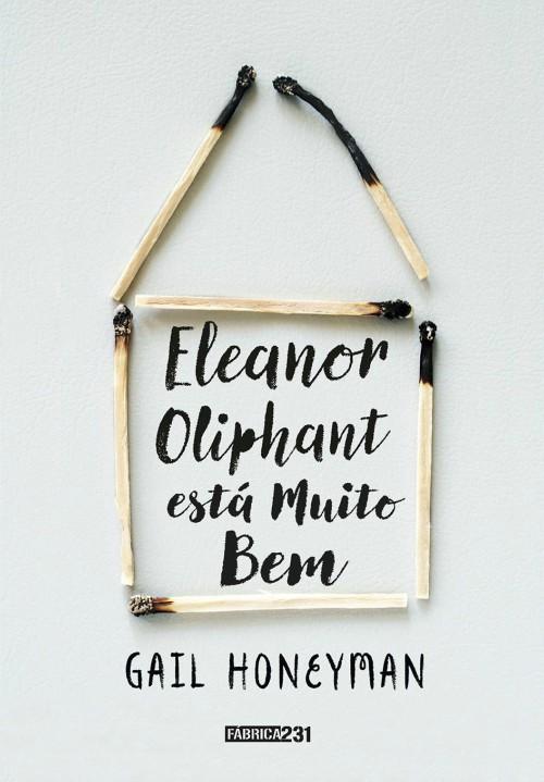 Eleanor Oliphant Está Muito Bem – Gail Honeyman